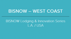 BISNOW Lodging & Innovation Series (BLIS WEST)